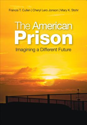 The American Prison By Cullen, Francis T. (EDT)/ Stohr, Mary K. (EDT)/ Jonson, Cheryl Lero (EDT)